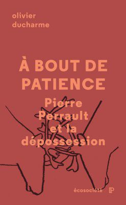 Entrevue avec Olivier Ducharme sur son livre À bout de patience : Pierre Perrault et la dépossession
