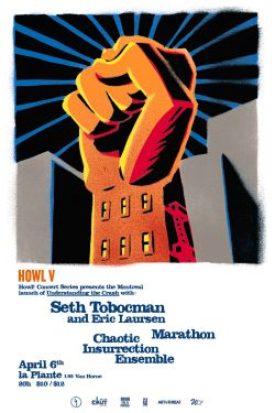 Howl! Seth Tobocman. Marathon. Chaotic Insurrection Ensemble