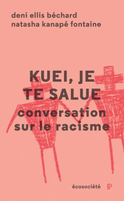 «Kuei, je te salue : conversation sur le racisme»