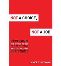"Janice Raymond's ""Not a Job, Not a Choice"""